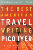 The Best American Travel Writing 2004 (Best American Travel Writing
