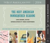 The Best American Nonrequired Reading 2004 [Audio]