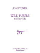 Wild Purple: For Solo Viola