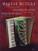 Magyar Muzsika Harmonikara/Hungarian Music For Accordion/Ungarische Musik Fur Akkordeon [HUN]