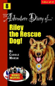 Heroes & Helpers Adventure Diaries-#8 Riley, the Rescue Dog!