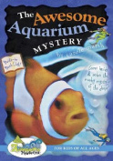 The Awesome Aquarium Mystery! (Awesome Mysteries