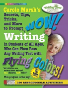 Carole Marsh's Secrets, Tips, Tricks, and More to Prompt WOW! Writing by Students of All Ages, Who Can Then Pass Any Writing Test with Flying Colors!