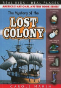 The Mystery of the Lost Colony (Real Kids! Real Places!