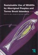 Sustainable Use of Wildlife by Aboriginal People and Torres Strait Islanders