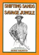 Shifting Sands and Savage Jungle