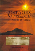 Hostages to Freedom - the Fall of Rabaul