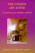 Unseen Art Scene - 32 Australian Women Artists