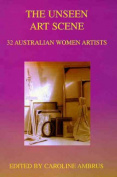 Unseen Art Scene - 32 Australian Women Artists