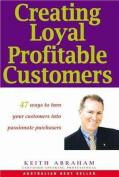 Creating Loyal Profitable Customers