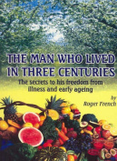 The Man Who Lived in Three Centuries