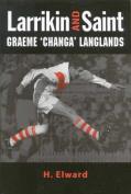 Larrikan and Saint - Graeme 'Changa' Langlands