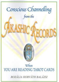 Conscious Channeling from the Akashic Records: When You are Reading Tarot Cards