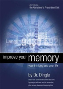 Improve Your Memory, Your Thinking and Your Life