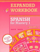 Spanish for Mastery 1 Expanded Workbook