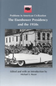 The Eisenhower Presidency and the 1950s