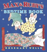 Max and Ruby's Bedtime Book (Max and Ruby