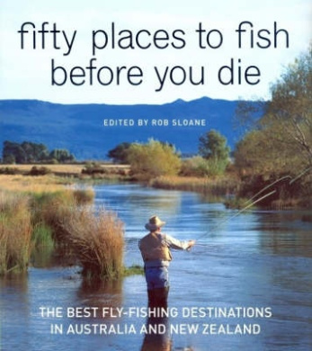 Fifty Places to Fish Before You Die