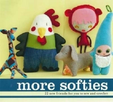 More Softies: 22 New Friends for You to Sew and Crochet