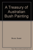 A Treasury of Australian Bush Painting