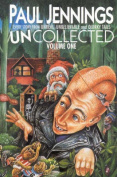 Uncollected: Every Story from Unreal, Unbelievable and Quirky Tails