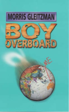 Boy Overboard Morris Gleitzman Shop Online For Books In