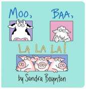 Moo, Baa, La La La! [Board Book]