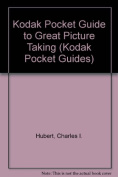Kodak Pocket Guide to Great Picture Taking