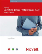 Novell Certified Linux Professional (Novell CLP) Study Guide