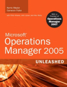Microsoft Operations Manager 2005 Unleashed (Mom)