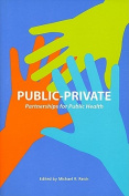 Public Private Partnerships for Public Health