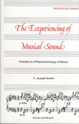 The Experiencing of Musical Sound