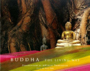 Buddha: The Living Way