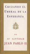 Cruzando El Umbral de La Esperanza [Spanish]