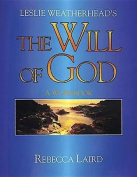 "Leslie Weatherhead's the ""Will of God"""