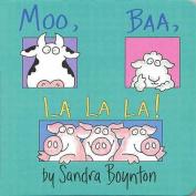 Moo, Baa, La La La (Boynton S.) [Board book]