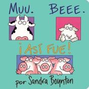 Muu. Beee. Asi Fue! (Moo, Baa, La La) [Board Book] [Spanish]