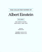 The Collected Papers of Albert Einstein: v. 2: Swiss Years