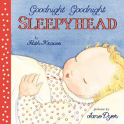 Goodnight Goodnight Sleepyhead Board Book [Board Book]