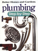 Plumbing: Step-by-Step (Better Homes & Gardens