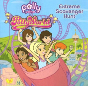 Pollyworld! Extreme Scavenger Hunt