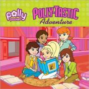Polly-Tastic Adventure