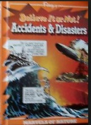 Ripley's Believe it or Not!--Accidents & Disasters