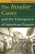 The Insular Cases and the Emergence of American Empire