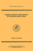 Crime, Justice and Society in Colonial Sri Lanka