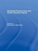 "Selected Poems from the ""Divani Shamsi Tabriz"""