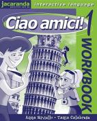 Ciao Amici! 1 Workbook
