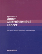 Management of Upper Gastrointestinal Cancer