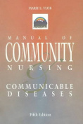 Manual of Community Nursing & Communicable Diseases