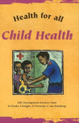 Child Health (Health for All)